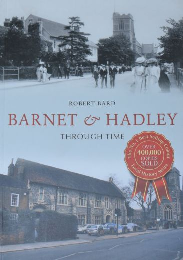 Barnet and Hadley Through Time, by Robert Bard